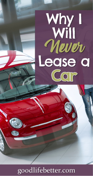 Leasing a car just doesn't make financial sense. Here are two stories that illustrate that point. #CarLease #GoodLifeBetter