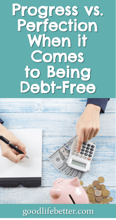 If you want to get out debt but your life is chaotic, shoot for just making progress. #CrushingDebt #GoodLifeBetter