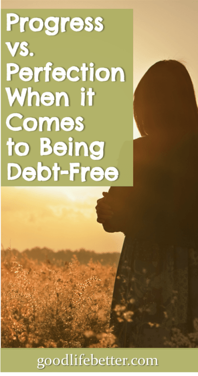 Sometimes the time isn't right for shooting for being debt-free. In those times, progress with your debt may be enough. #DebtFree #LifeHappens #GoodLifeBetter