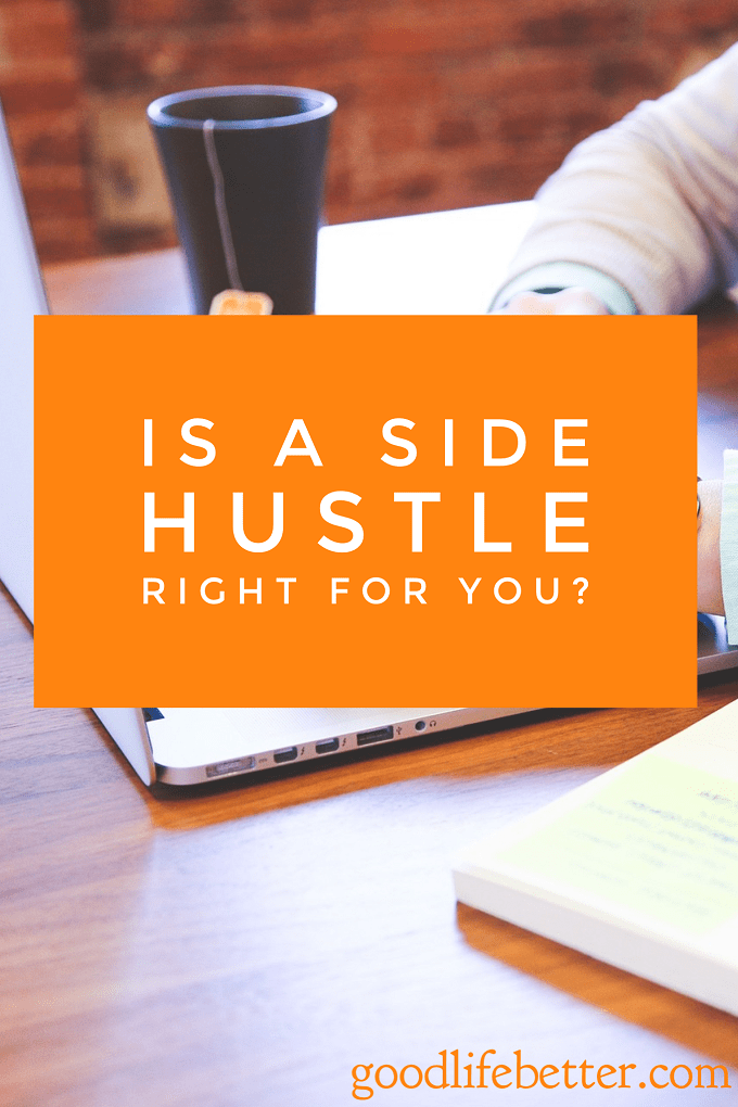 A side hustle may be a good way to earn some more money but it isn't for everyone.  Here are some things to consider.