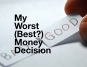 Want to make better decisions about your money? Some things are out of your control but you these money decision tips can help.