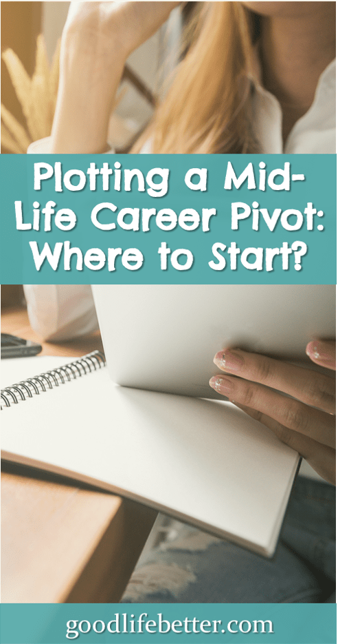 Are you thinking about a career pivot? Here is some great advice for someone who want a career refresh instead of a career overhaul. #CareerPivot #CareerSuccess #GoodLifeBetter