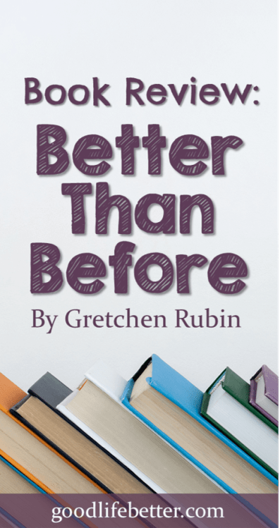 If you want to change your habits, Gretchen Rubin's book is a great place to start!
