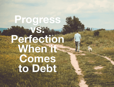 Making progress on your debt can be just as good as being perfect