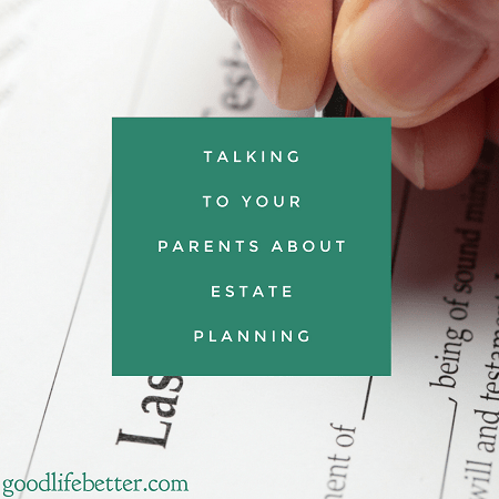 It is possible to raise the topic of estate planning without seeming ghoulish or greedy!