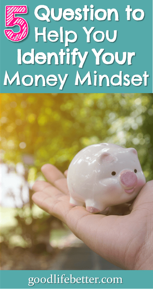 5 Questions to Help You Identify Your Money Mindset