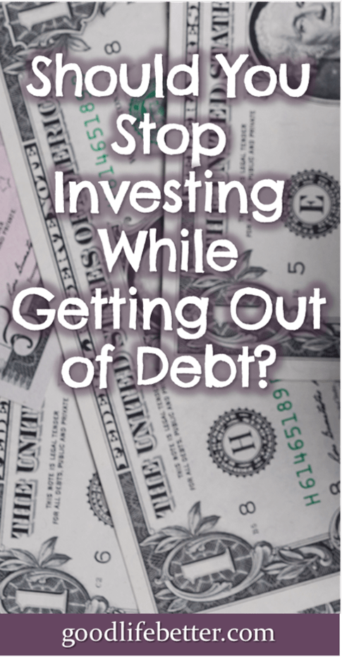 Should You Stop Investing While Getting Out of Debt?