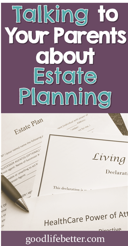Talking to Your Parents about Estate Planning: 4 Tips for Raising the Topic Naturally