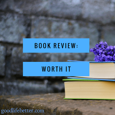 Looking for books to improve your ability to be good with money? Check out my review of Worth It!