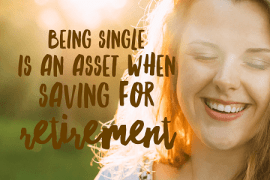 Being single can be an asset in retirement planning--really!