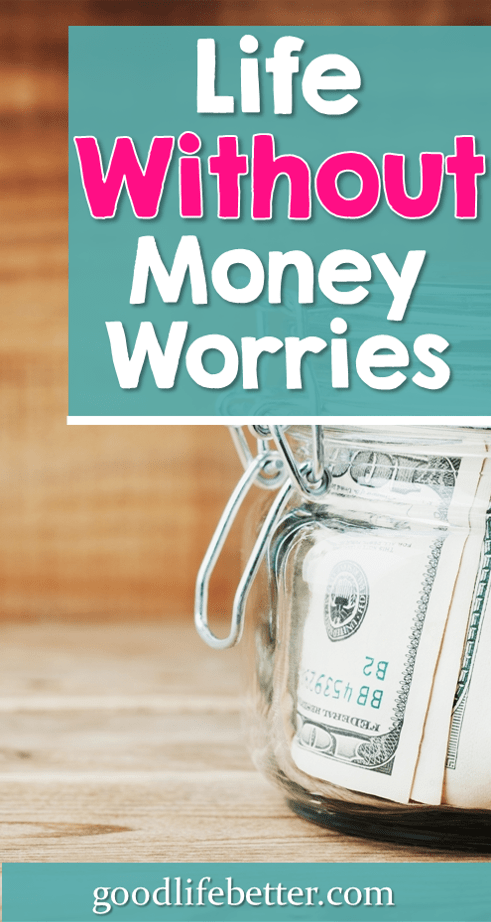 Life Without Money Worries