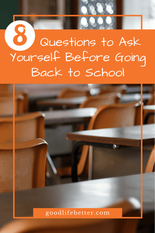 These 8 questions will help you figure out if going back to school is best for you!