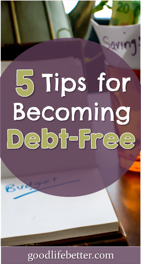 I've learned a lot paying off $60k in debt.  Here are five tips to help you become debt-free too!  #DebtFree #GoodLifeBetter