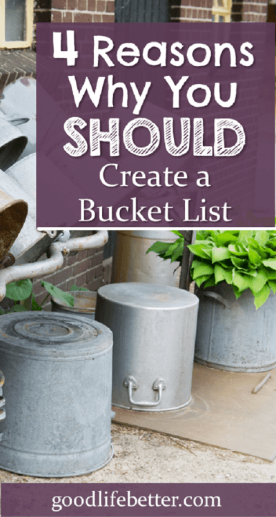 Interested in ceating a bucket list but need motivation? Here are four great reasons you should have a bucket list!