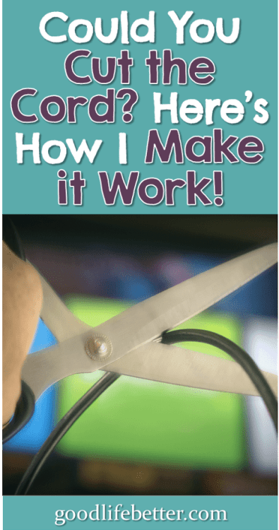 The rate of people getting rid of cable is increasing. Have you been thinking about it? Here is how I make it work for a fraction of the price! #GettingRidofCable #GoodLifeBetter