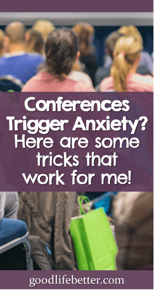 Getting the Most Out of a Conference When You Struggle with Anxiety