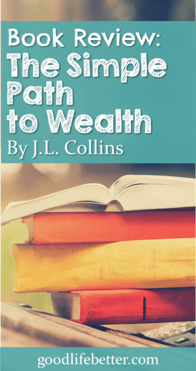 Find the thought of managing your money intimidating? This book does a great job of explaining how simple steps can help you accumulate wealth during your lifetime. #GetRich #ManageMoney #GoodLifeBetter