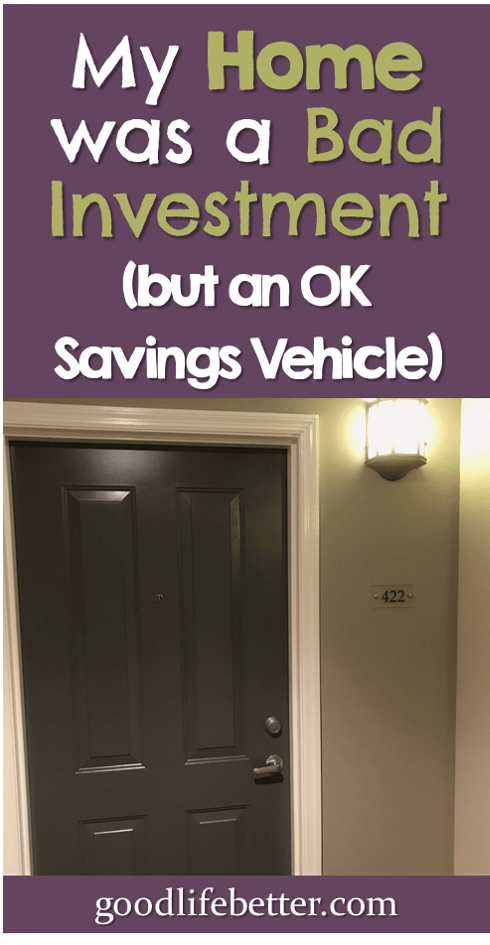 My Home Was a Bad Investment...But an OK Savings Vehicle