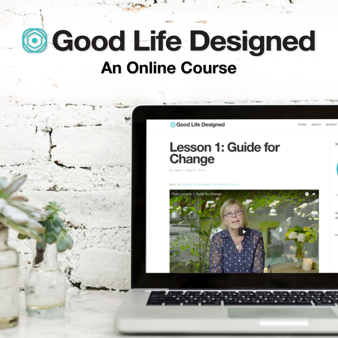 Good Life Designed: An Online Course