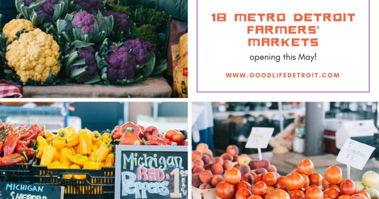 Metro Detroit Farmers' Markets: Get a Jump Start on 18 Markets Opening This May!