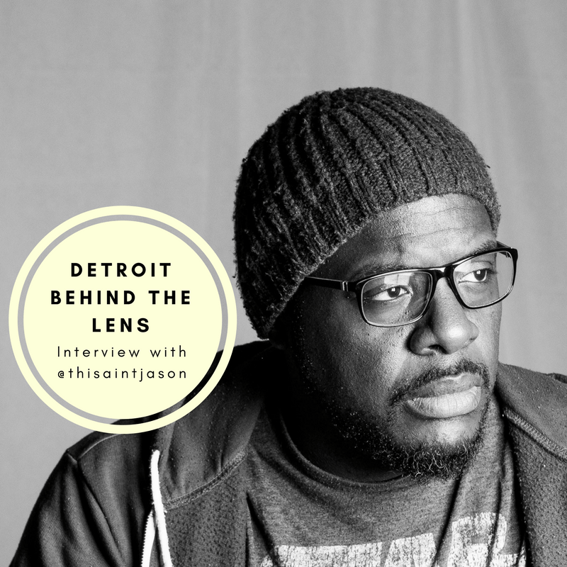 Detroit Behind the Lens: Interview with @thisaintjason