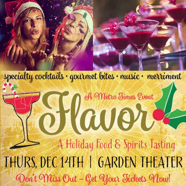 Metro Times Flavor Holiday Event: Get TWO Tickets for Only $30!