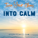 Turn Your Chaos Into Calm