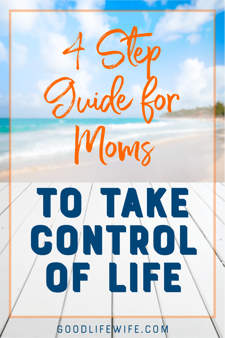 Get your life under control in 4 steps.