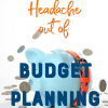 How to Take the Headache Out of Budget Planning