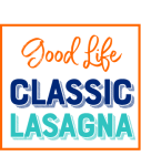 Good Life Classic Lasagna. Cheesy, gooey perfection!