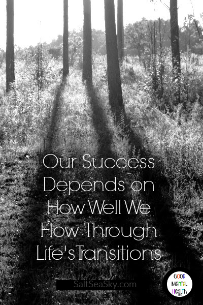 Success depends on flowing through life's transitions