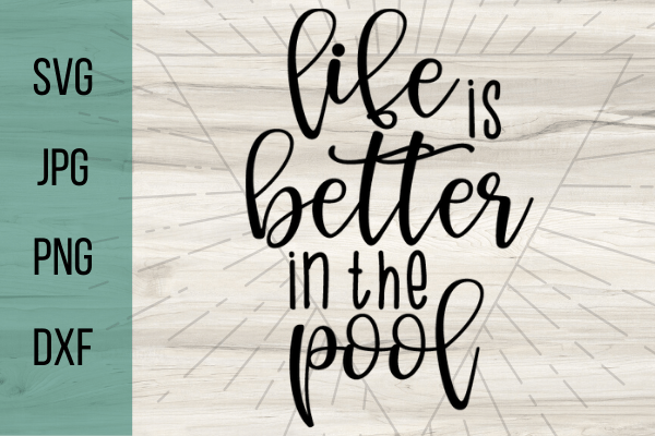 Free Life is better at the pool SVG. Pool life is the best life, decorate anything with this free pool svg. Perfect Summer DIY project for your Cricut. #cricut #freesvg #svg #diy