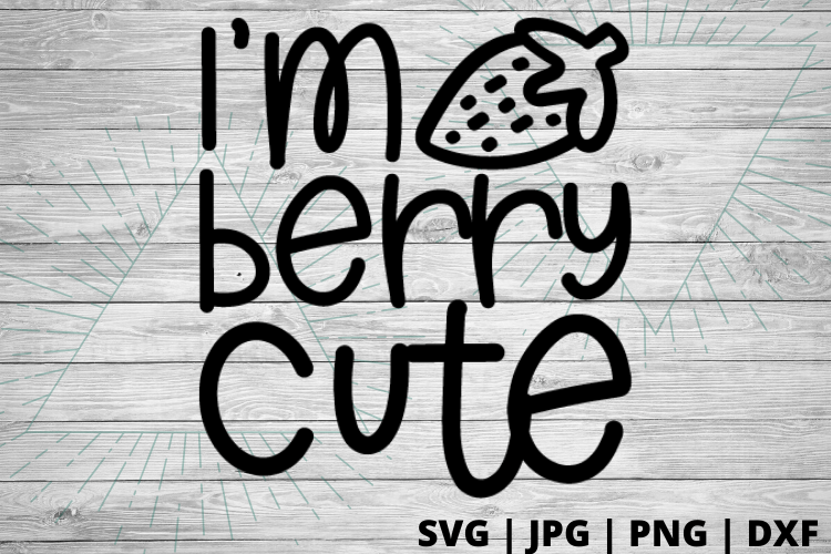 Free I'm berry cute SVG. Perfect for a DIY kids shirt project or, even a shirt for you to make with your Cricut or Silhouette. Cute free SVG #cricut #svg #diy #kidsshirt