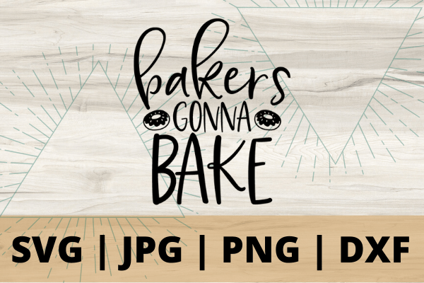 Free Bakers gonna bake SVG is the perfect SVG file for the baker in your life, make this simple cricut diy project quick and easy. #cricut #svg #silhouette #freesvg #diy