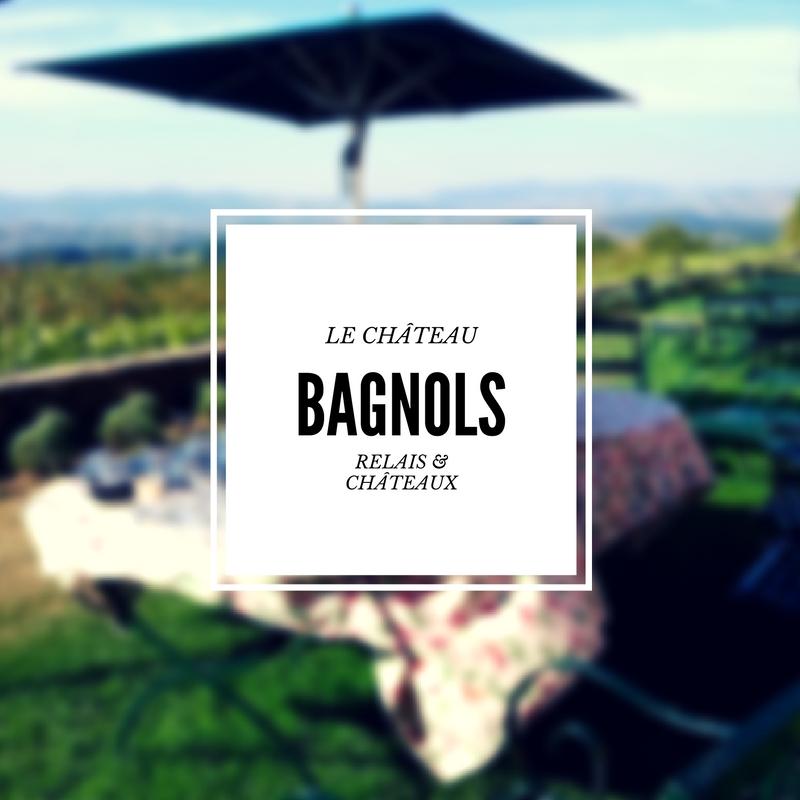 Le château de Bagnols : à la découverte d'un Relais & Châteaux