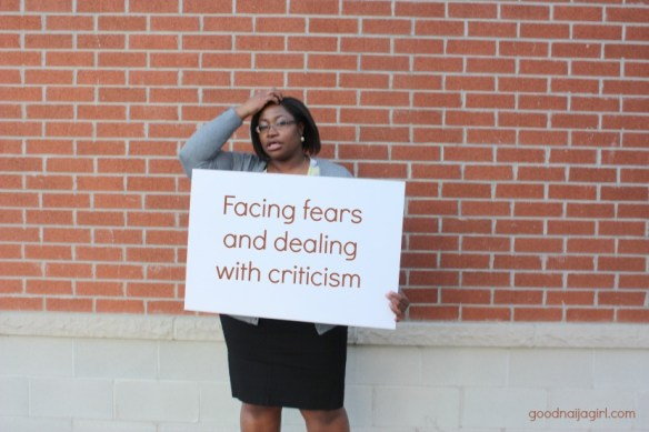 Facing fears and dealin with criticism