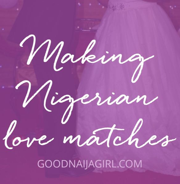 Making Nigerian love matches