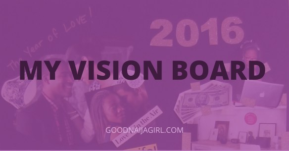 Making a vision board - cover image - Good Naija Girl