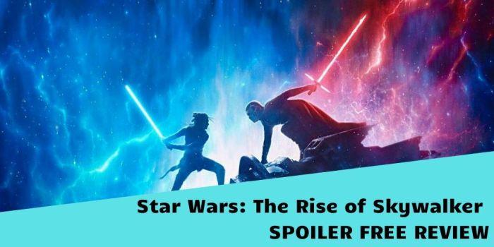 Rise of Skywalker SPOILER FREE REVIEW