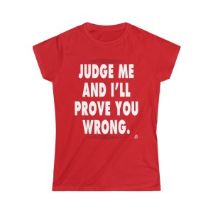 Good Point Shop - JUDGE ME AND ILL PROVE YOU WRONG - TEE