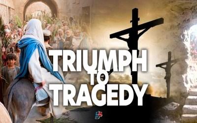 Triumph To Tragedy