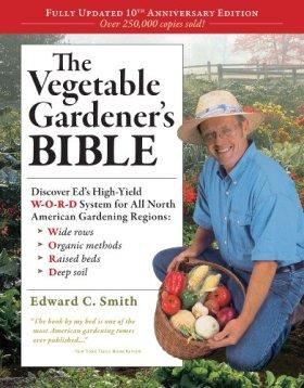 The Vegetable Gardener's Bible
