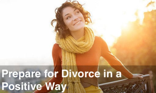 Prepare for Divorce in a Positive Way