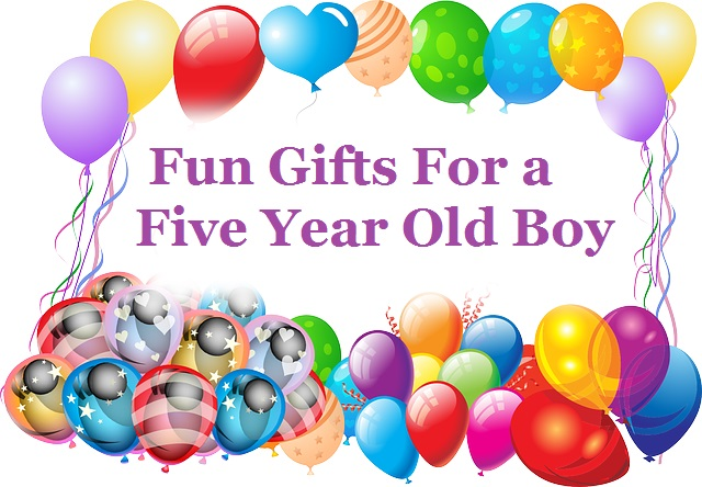 Fun Gifts For A Five Year Old Boy
