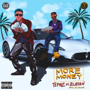 Tepidz ft. Zlatan - More Money