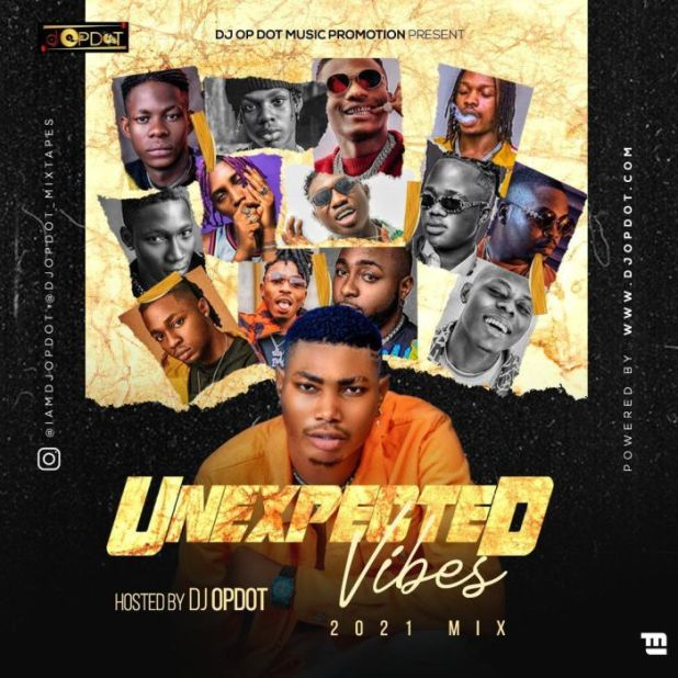 Mixtape: DJ OP DOT – Unexpected Vibes (2021 Mix)