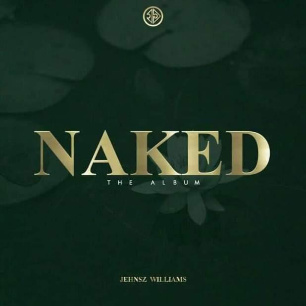 """Jehnsz Williams - """"Naked"""" Album"""