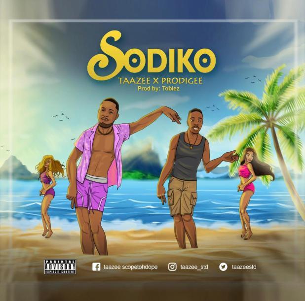 Taazee ft. Prodigee – Sodiko download