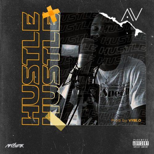 AV - Hustle (Prod. by Vybe.O) download