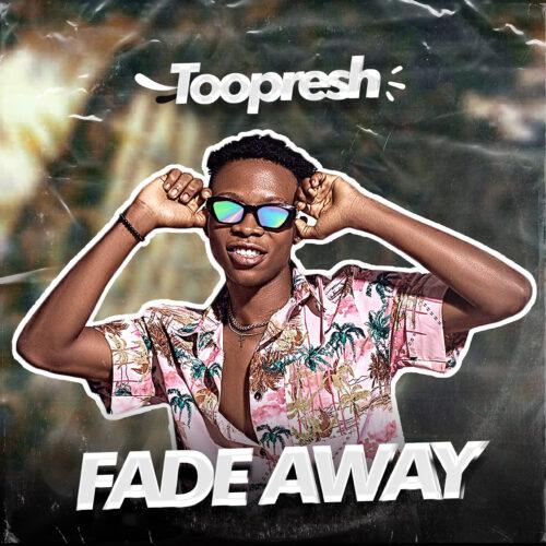 Toopresh - Fade Away download